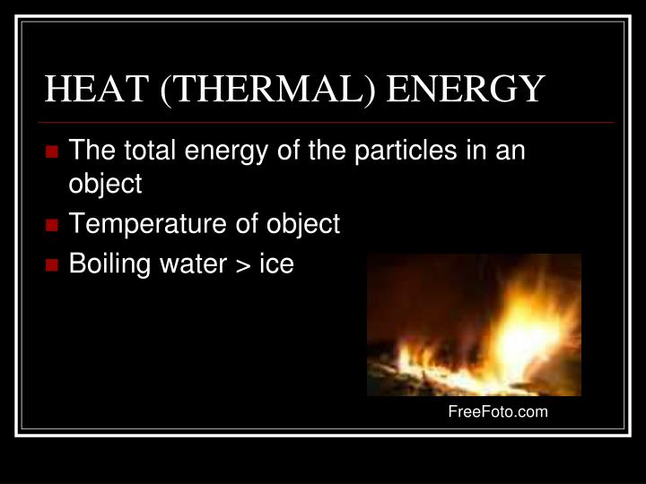 HEAT (THERMAL) ENERGY