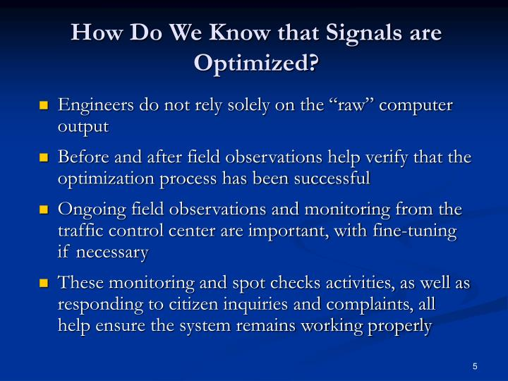 How Do We Know that Signals are Optimized?