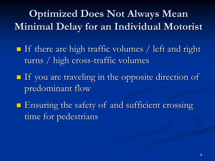 Optimized Does Not Always Mean Minimal Delay for an Individual Motorist