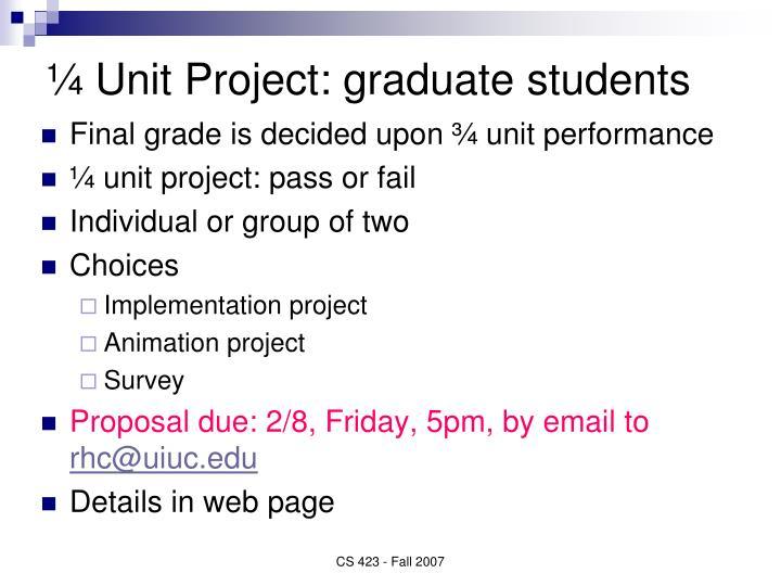 ¼ Unit Project: graduate students
