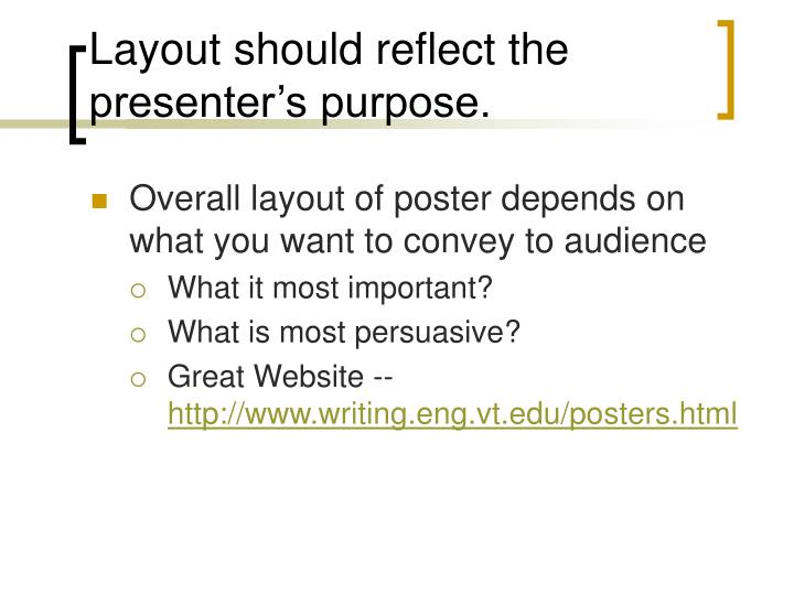 Layout should reflect the presenter's purpose.