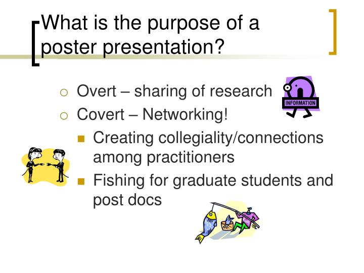 What is the purpose of a poster presentation?