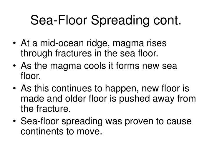 Sea-Floor Spreading cont.