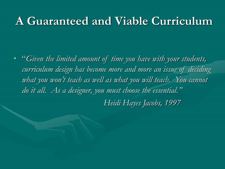 A Guaranteed and Viable Curriculum