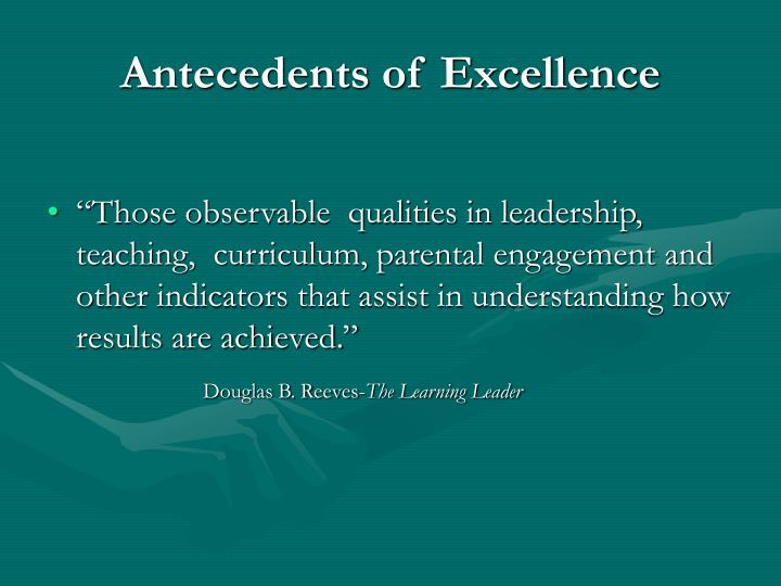 Antecedents of Excellence