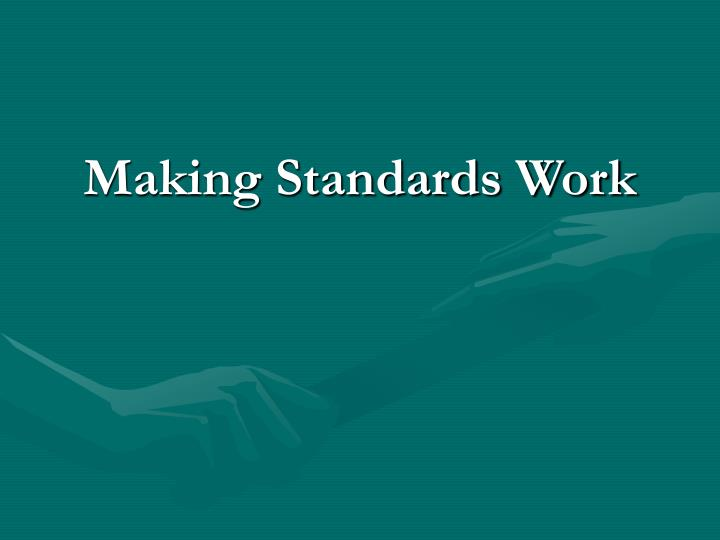 Making Standards Work