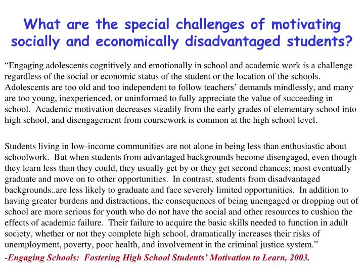 What are the special challenges of motivating socially and economically disadvantaged students?