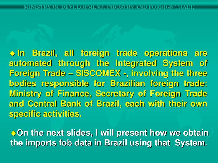 In Brazil, all foreign trade