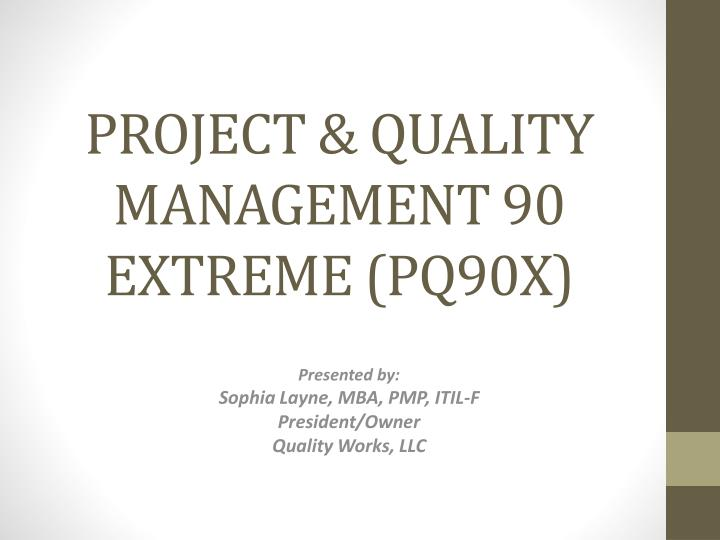 p roject q uality m anagement 90 extreme pq90x