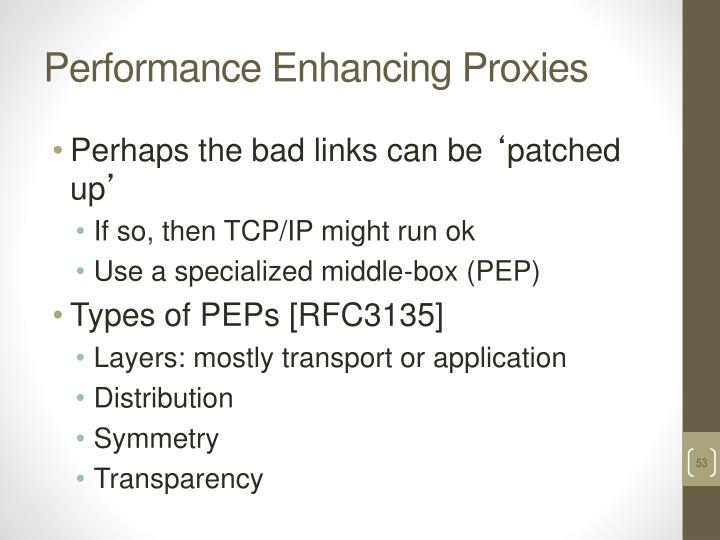 Performance Enhancing Proxies