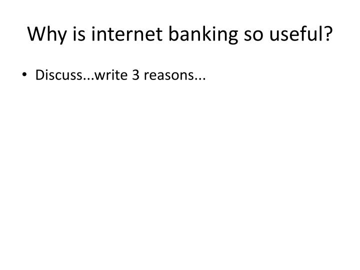 Why is internet banking so useful?