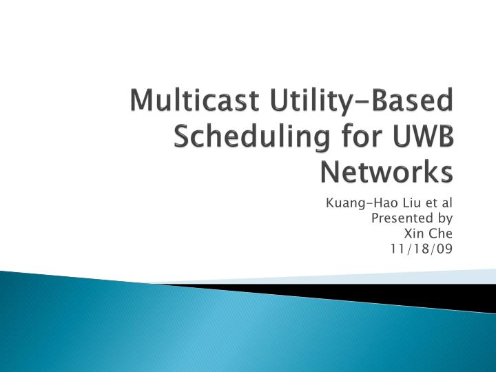 M ulticast utility based scheduling for uwb networks