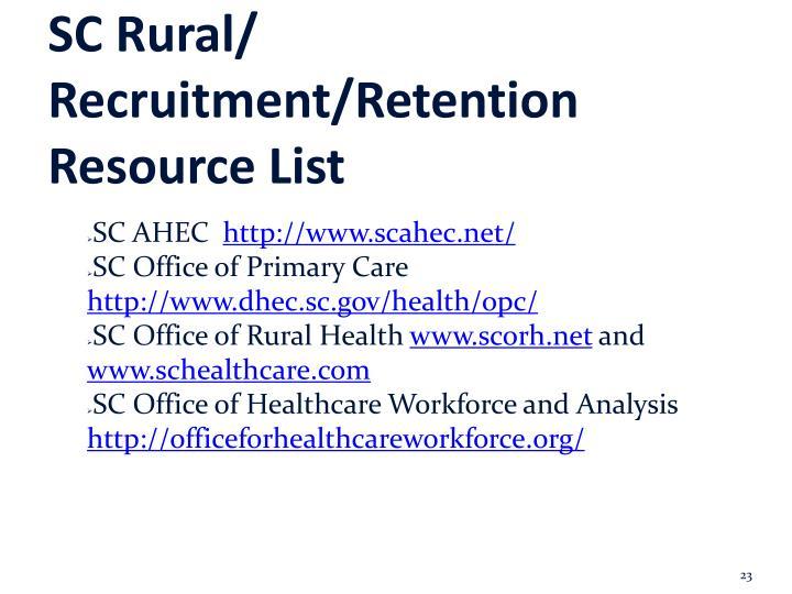 SC Rural/ Recruitment/Retention Resource List