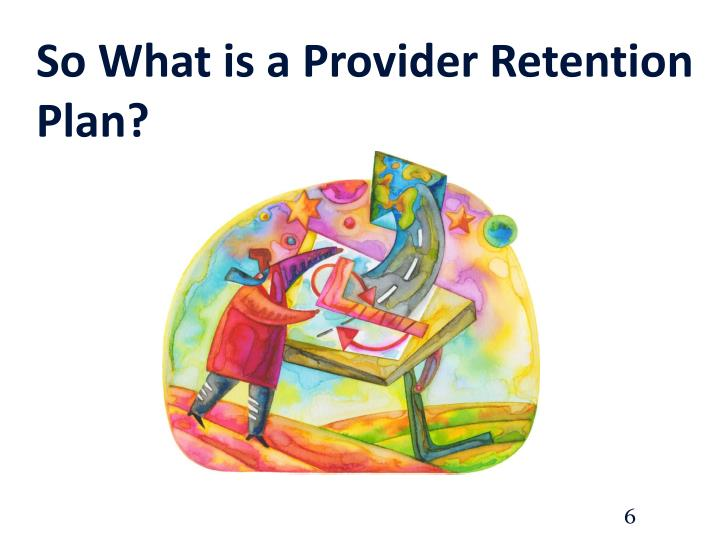So What is a Provider Retention Plan?