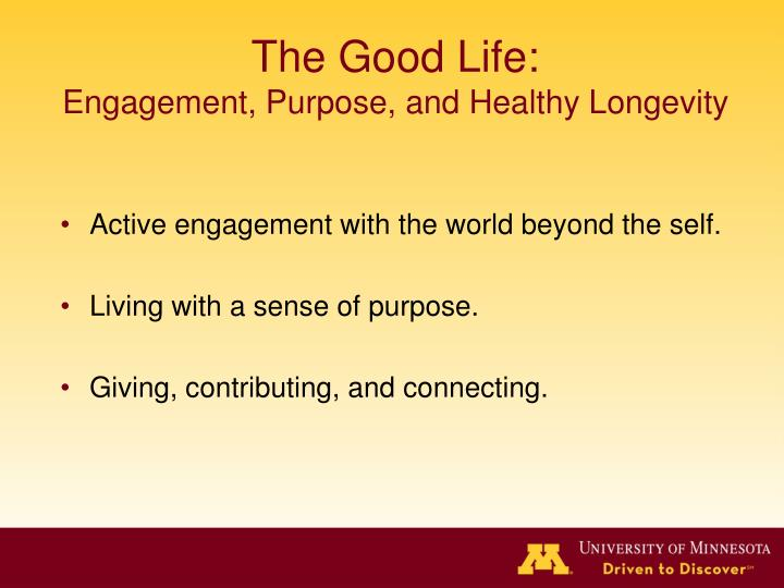 The Good Life: