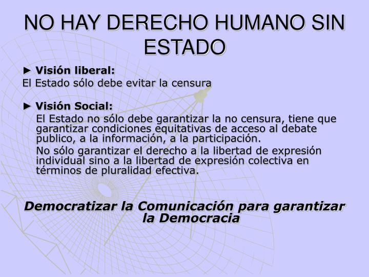 NO HAY DERECHO HUMANO SIN ESTADO