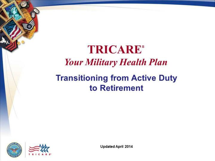 Tricare your military health plan transitioning from active duty to retirement