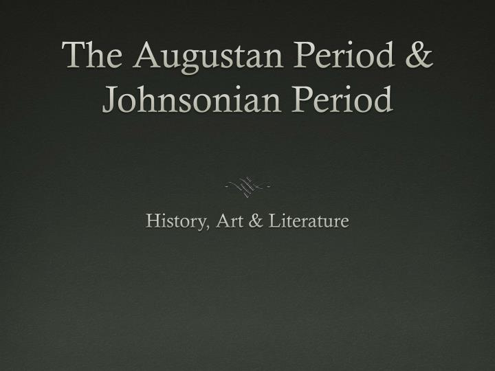 The augustan period johnsonian period