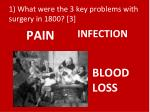 1 what were the 3 key problems with surgery in 1800 3