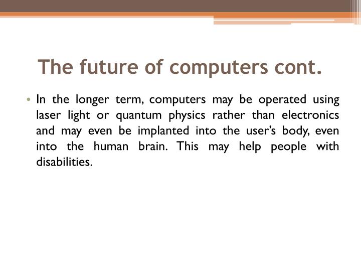 The future of computers cont.