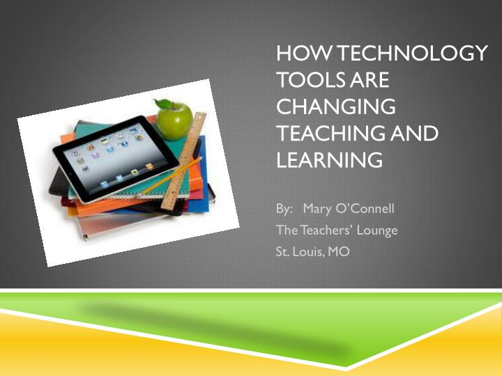 How technology tools are changing teaching and learning