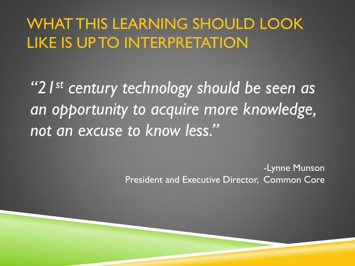What this learning should look like is up to interpretation