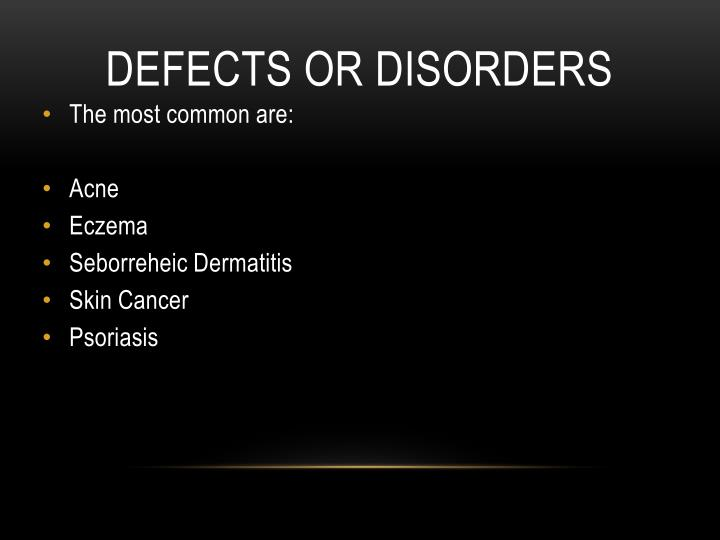 DEFECTS OR DISORDERS