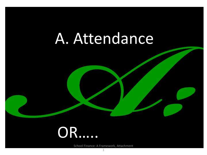 A. Attendance