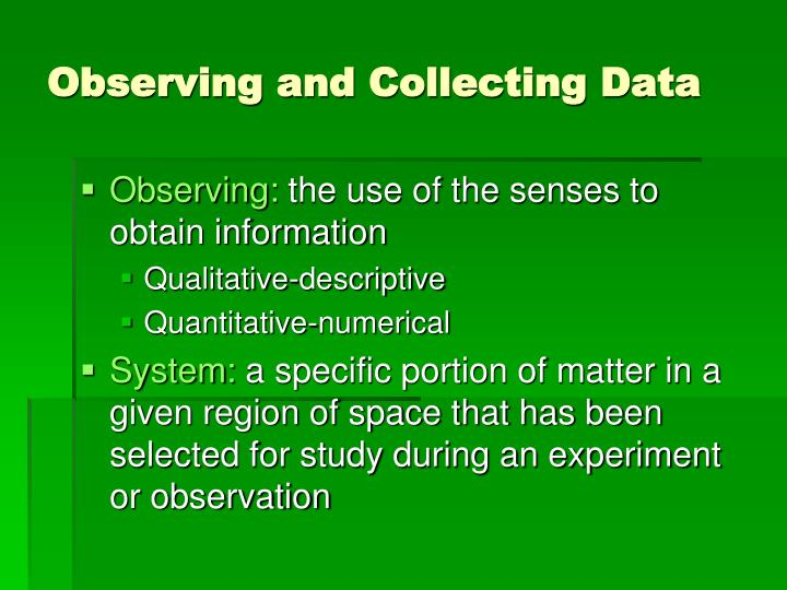 Observing and collecting data