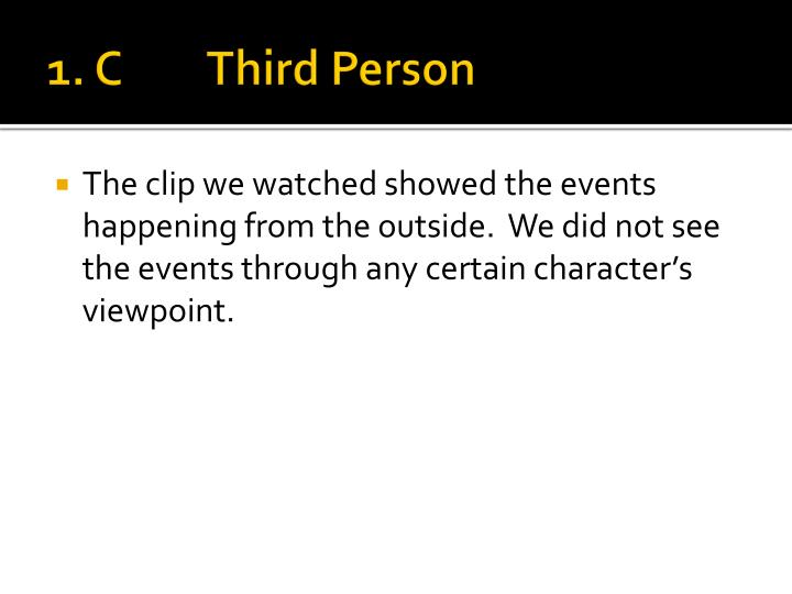 1 c third person