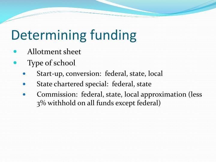 Determining funding