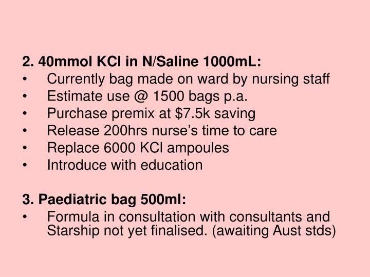 2. 40mmol KCl in N/Saline 1000mL: