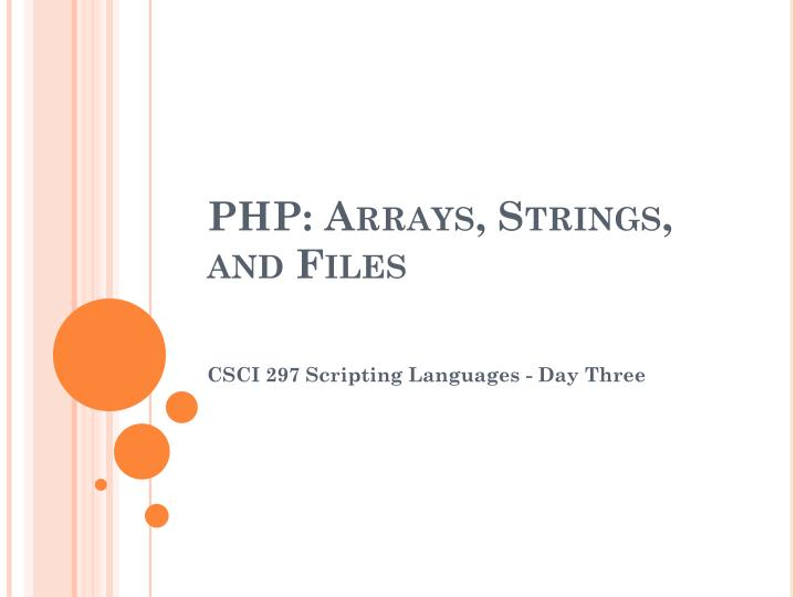 Php arrays strings and files