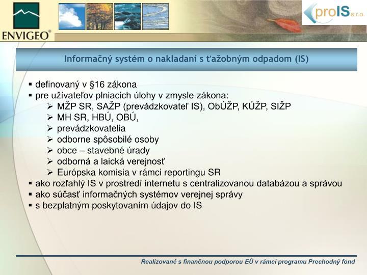 Informačný systém onakladaní sťažobným odpadom (IS)