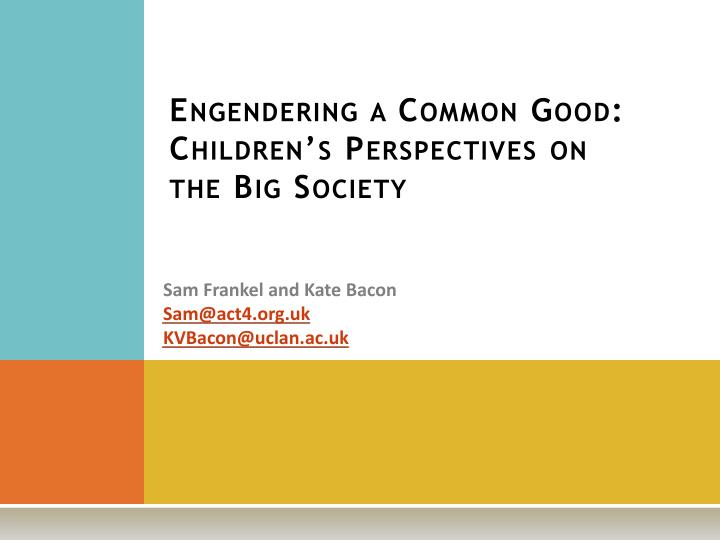 Engendering a common good children s perspectives on the big society