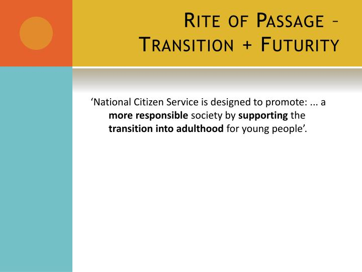 Rite of Passage – Transition + Futurity