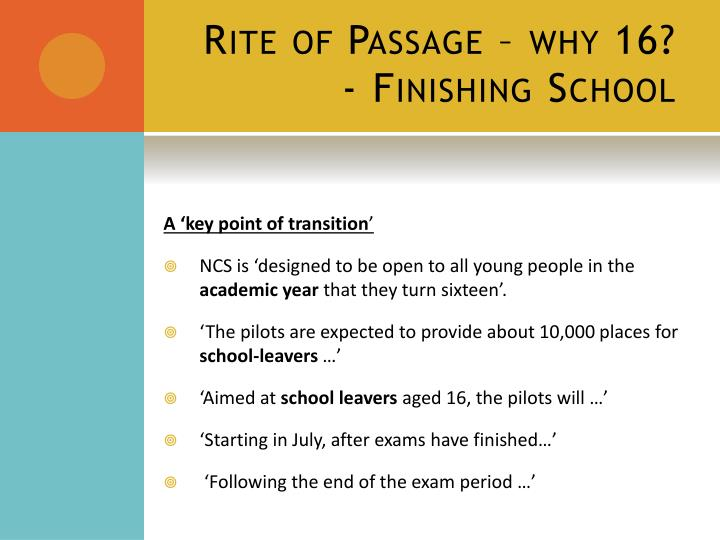 Rite of Passage – why 16?
