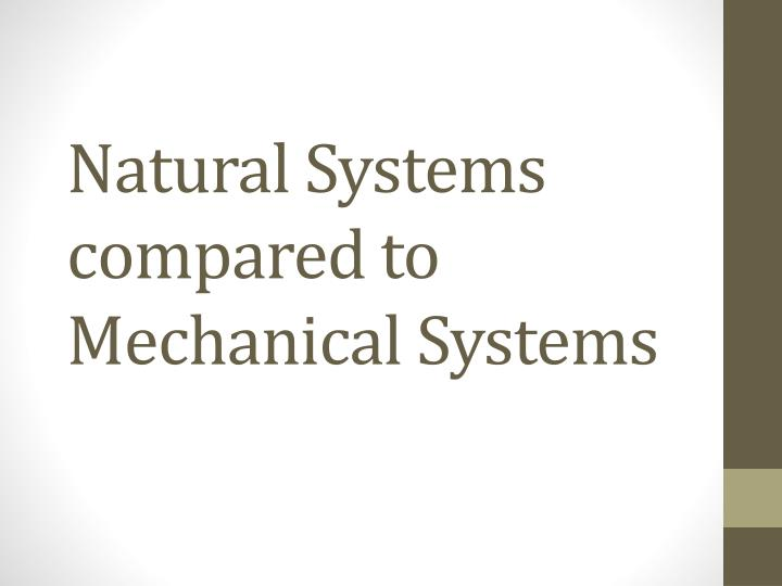 Natural systems compared to mechanical systems