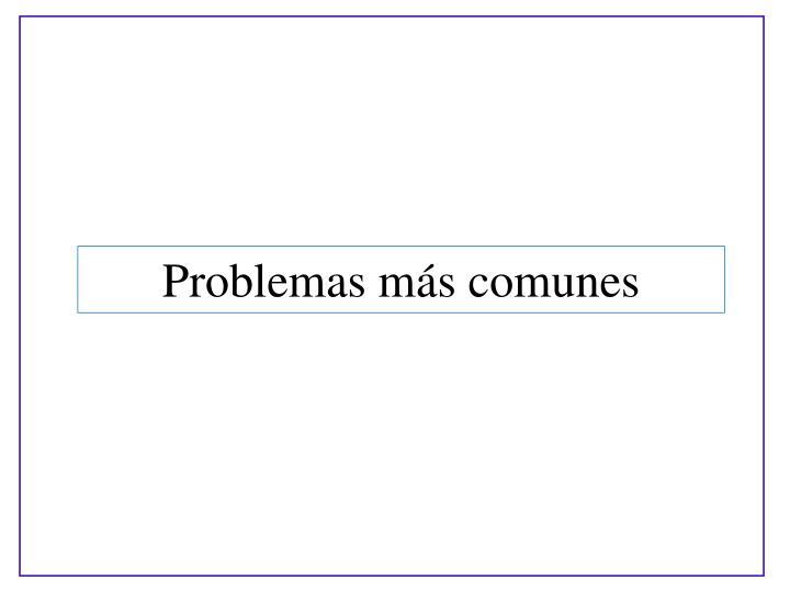Problemas ms comunes