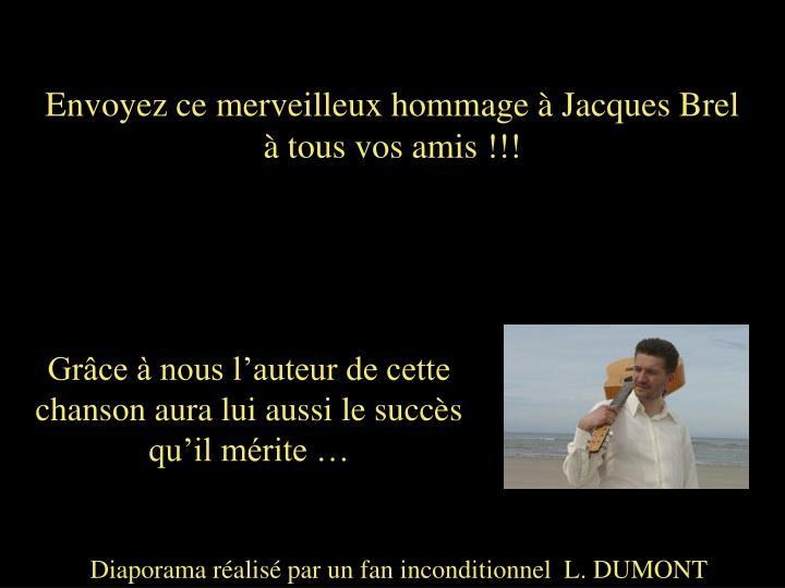 Envoyez ce merveilleux hommage à Jacques Brel