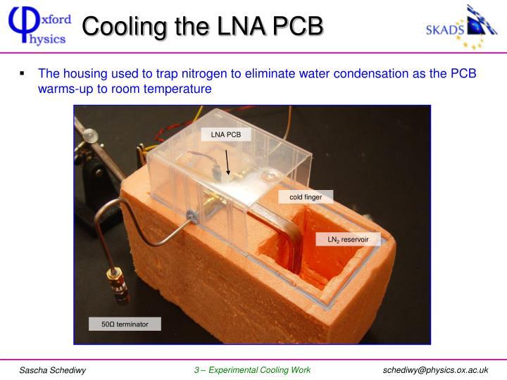 Cooling the LNA PCB