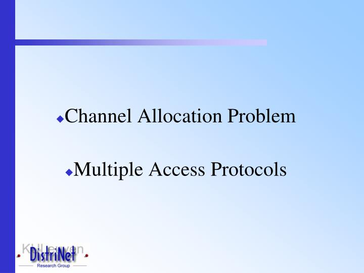 Channel allocation problem multiple access protocols
