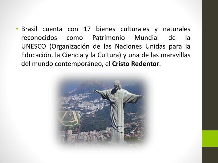 Brasil cuenta con17 bienes culturales y