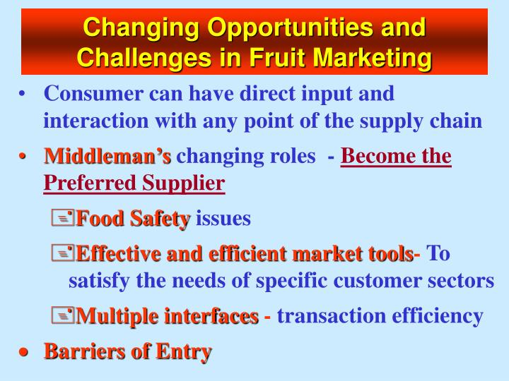 Changing Opportunities and Challenges in Fruit Marketing