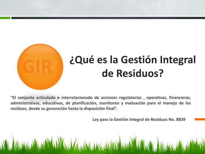 ¿Qué es la Gestión Integral de Residuos?
