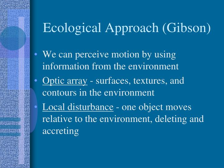 Ecological Approach (Gibson)