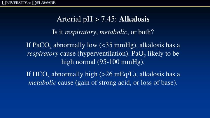 Arterial pH > 7.45: