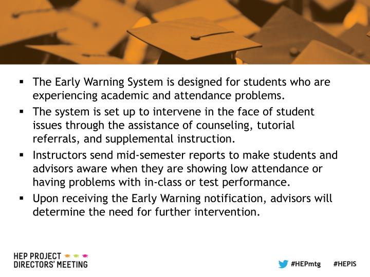 The Early Warning System is designed for students who are experiencing academic and attendance problems.