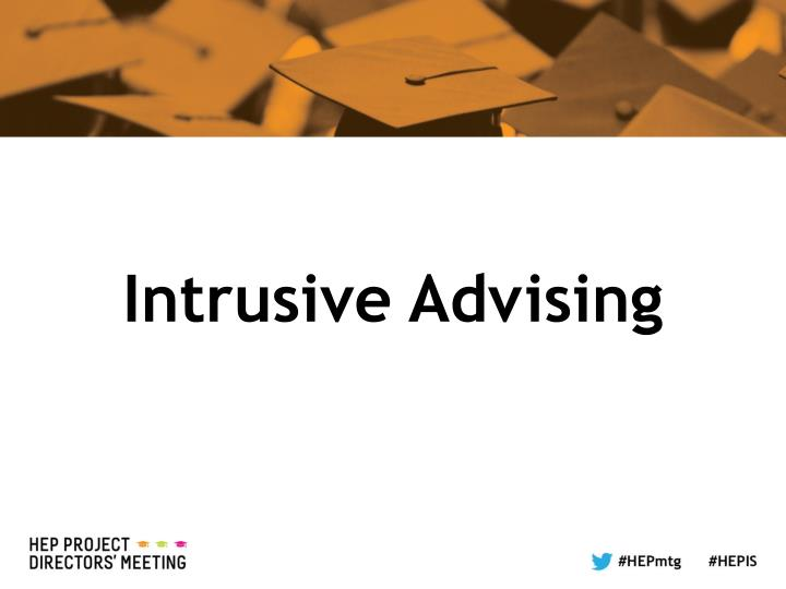Intrusive Advising