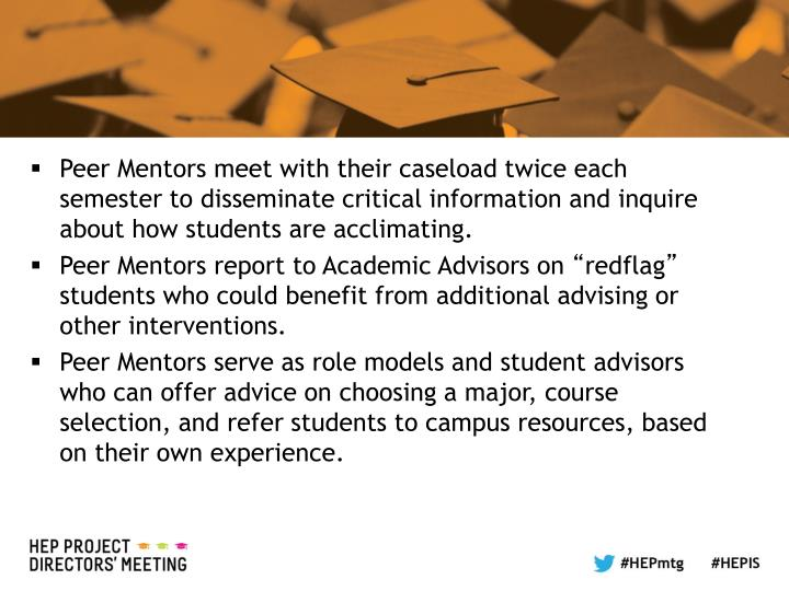 Peer Mentors meet with their caseload twice each semester to disseminate critical information and inquire about how students are acclimating.